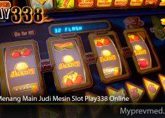 Cara Menang Main Judi Mesin Slot Play338 Online