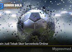 Tips Main Judi Tebak Skor Serverbola Online