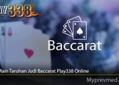 Cara Main Taruhan Judi Baccarat Play338 Online
