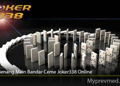 Cara Menang Main Bandar Ceme Joker338 Online