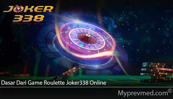 Dasar Dari Game Roulette Joker338 Online